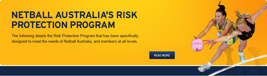 NETBALL AUSTRALIA RISK PROTECTION PROGRAM